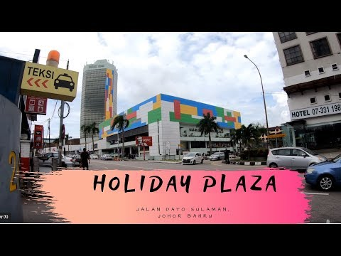 Holiday Plaza - Johor Bahru