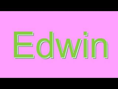 How to Pronounce Edwin