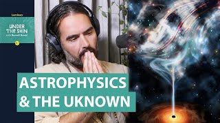 Astrophysicist on God & The Unknown!