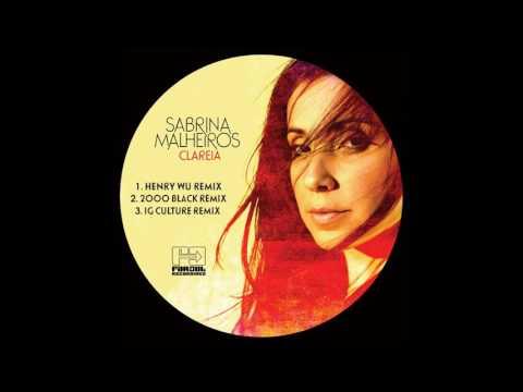 Sabrina Malheiros - Clareia (IG Culture Remix)