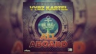 Download Vybz Kartel -  All Aboard -(NEW SONG) MP3 song and Music Video