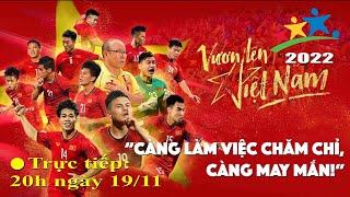 Trực tiếp Việt Nam vs Thái Lan: Tưng bừng lễ hội bóng đá