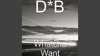 Скачать Whatcha Want