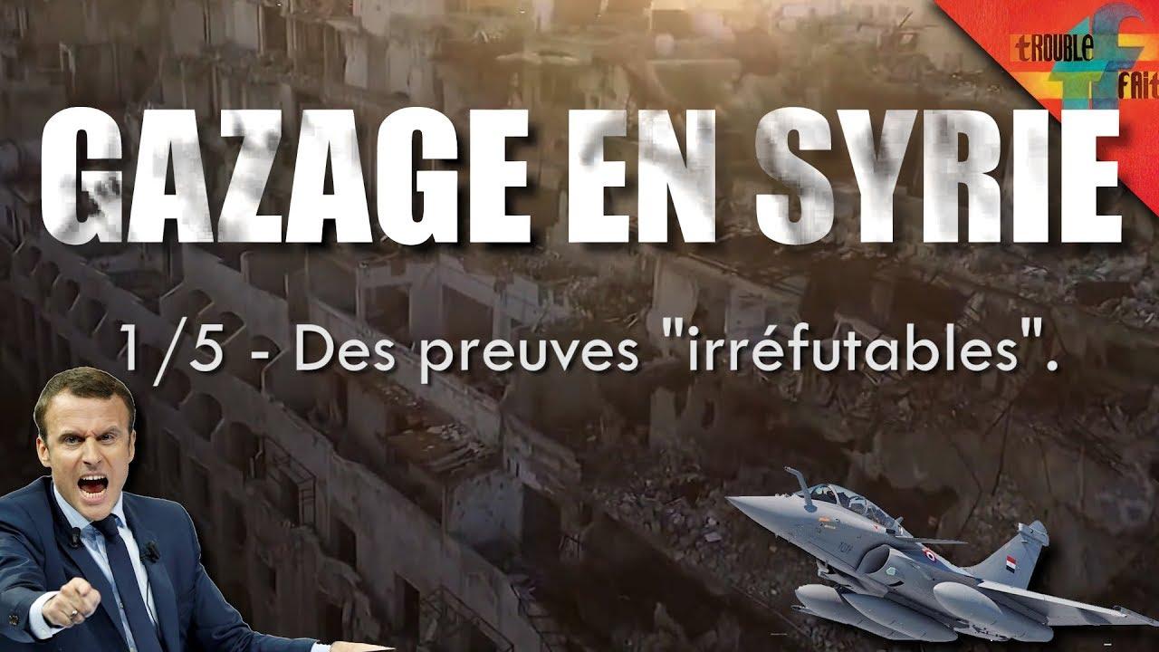 [Gazage en Syrie 1/5] – Des preuves