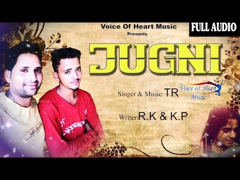 Jugni (Audio) | RK & KP Haryanvi | TR  | Latest Haryanvi Songs 2017 | Voice of Heart Music