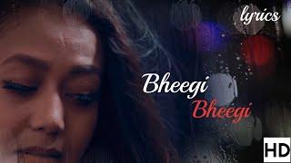 Bheegi Bheegi (Tony Kakkar)Video Song-Mp3 Song  Neha Kakkar With lyrics