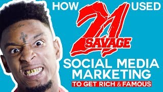 How 21 Savage Used SOCIAL MEDIA MARKETING To Get RICH & FAMOUS!!!