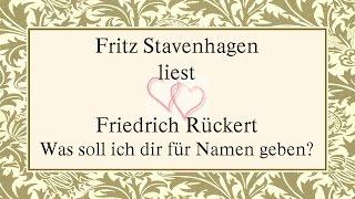 """Friedrich Rückert """"Was soll ich dir für Namen geben?"""" II"""