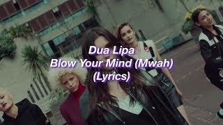Dua Lipa || Blow Your Mind (Mwah) || (Lyrics)