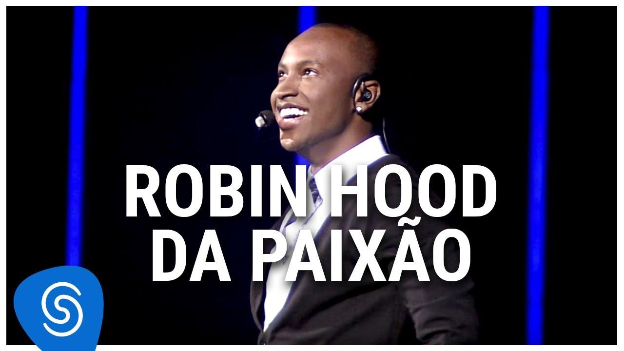 musica robin hood da paixao thiaguinho