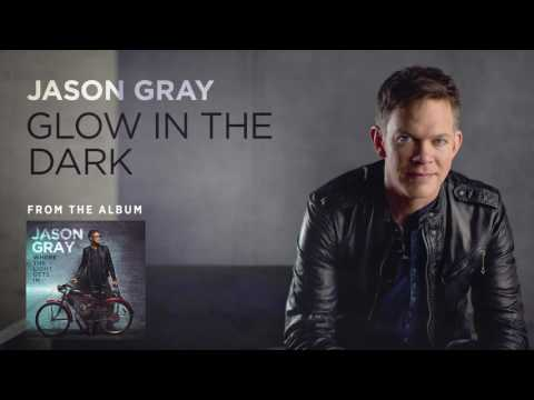 Jason Gray - Glow In the Dark