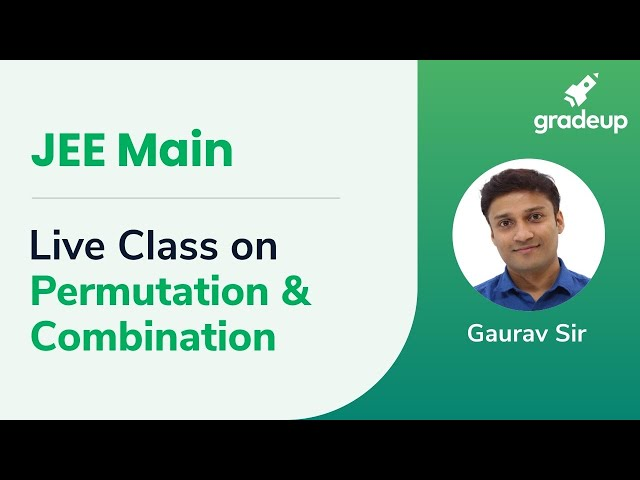Live Class on Permutation & Combination 2 by Gaurav Sir | JEE Main 2019