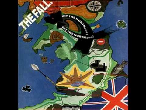 THE FALL - HIT THE NORTH (PART 1) (1987)