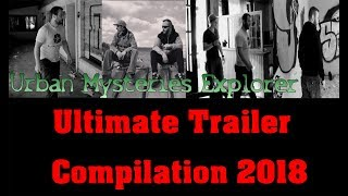 Ultimate Trailer Compilation 2018 UME Luxembourg Lost Places