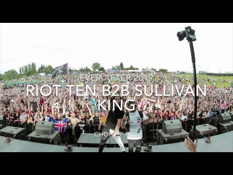 RIOT TEN B2B SULLIVAN KING Live - @ EVER AFTER Music Festival - June 2019 - CHOP UP HILL (Day 3)