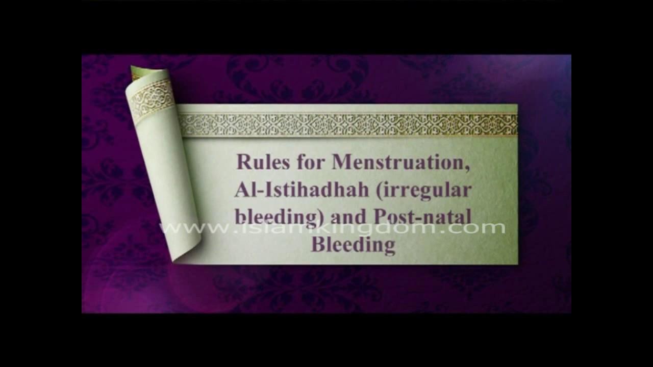 Menstruation, Istihadhah (irregular bleeding) and Post-natal
