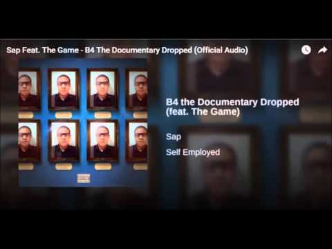 Sap Ft. The Game – B4 The Documentary Dropped (OFFICIAL AUDIO)