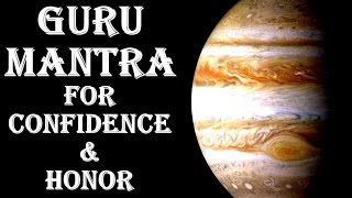 GURU/JUPITER MANTRA: VERY POWERFUL MANTRA TO BOOST CONFIDENCE & HONOR