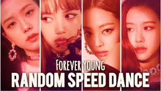 Gambar cover BLACK PINK - FOREVER YOUNG [RANDOM SPEED DANCE]