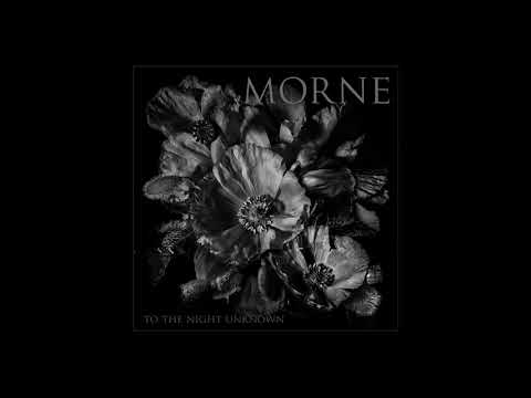 MORNE - TO THE NIGHT UNKNOWN   (FULL ALBUM)
