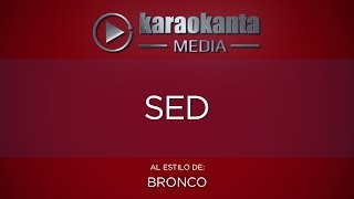 Karaokanta - Bronco - Sed