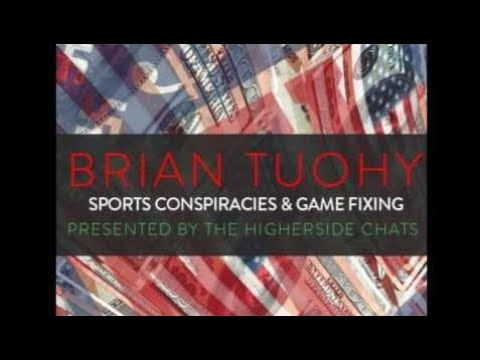 Brian Tuohy   Sports Conspiracies & Game-solving - Higherside Chats