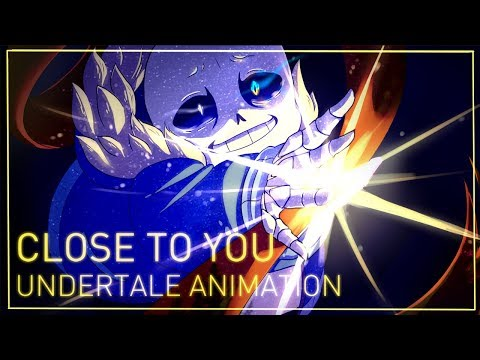 ☆CLOSE TO YOU Undertale Animation☆