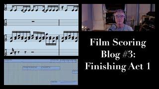 Film Scoring Blog #3: Finishing Act 1