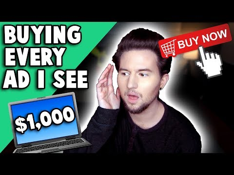 Buying EVERY Advertisement I See! (OVER $1,000)