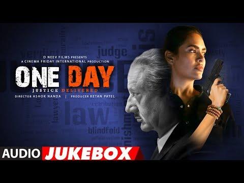 Full Album: One Day: Justice Delivered | Anupam Kher, Esha Gupta, Kumud Mishra | Ashok Nanda