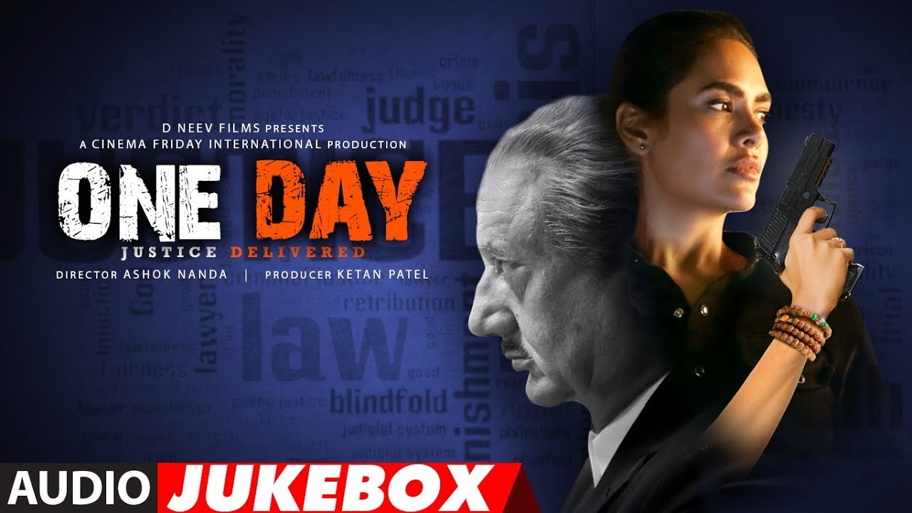 Full Album: One Day: Justice Delivered | Anupam Kher, Esha Gupta, Kumud Mishra | Ashok Nanda Watch Online & Download Free