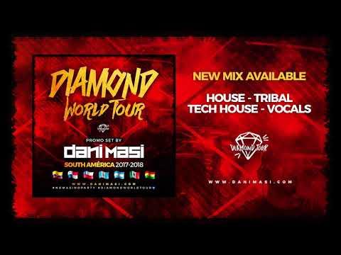 Dani Masi - Diamond World Tour 2017-2018 South America - House, Tribal, Tech House & Vocals