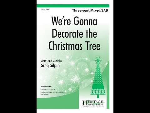We're Gonna Decorate the Christmas Tree (3 Part) - Greg Gilpin