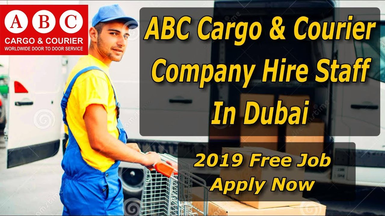 ABC Cargo & Courier Company Hire Staff In Dubai 2019 | No Agent Direct Job  From Company 2019