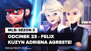 MIRACULUM S3: Felix (23) |  Kuzyn Adriena Agreste!  | (cz.1)
