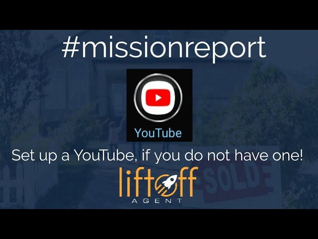 #missionreport Set up a YouTube, if you do not have one
