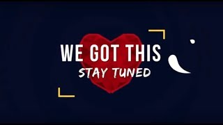 Stay Tuned - We Got This - Official Lyric Video