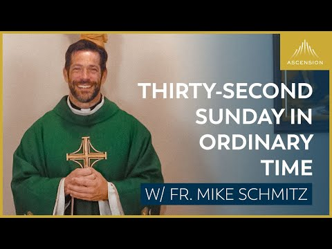Thirty-second Sunday in Ordinary Time - Mass with Fr. Mike Schmitz