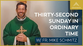 Thirty-second Sunday in Ordinary Time – Mass with Fr. Mike Schmitz