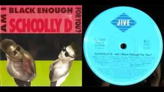 SCHOOLLY D - Am I Black Enough For You? (LP) / Side A - 1989
