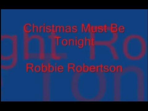 Клип Robbie Robertson - Christmas Must Be Tonight