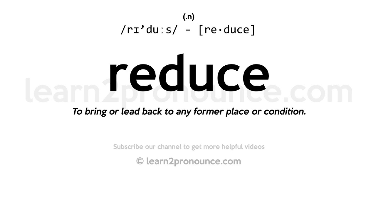 How to pronounce Reduce  English pronunciation