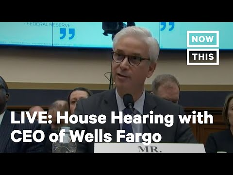 House Financial Services Committee Hearing with CEO of Wells Fargo   LIVE   NowThis