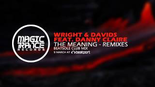Wright & Davids feat. Danny Claire - The Meaning (Beatsole Club Mix) [Magic Trance]