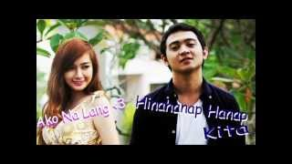 Download Hinahanap Hanap Kita - Ako Nalang ( Mash Up ) With Lyrics. By Shehyee And Ann B. Mateo MP3 song and Music Video