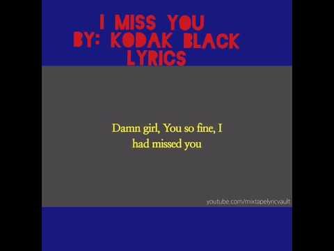 I Miss You lyrics| Kodak Black