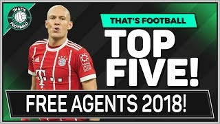 LATEST TRANSFER NEWS! Top 5 Free Agents Summer 2018