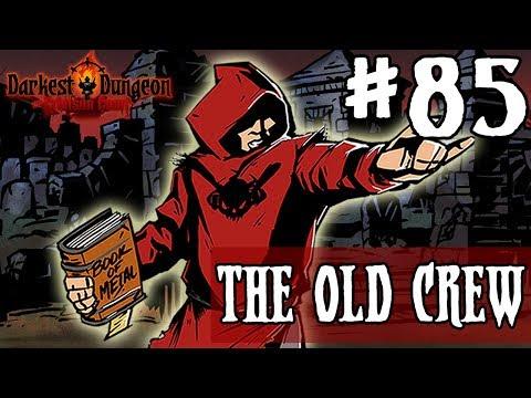 Darkest Dungeon Season 3 - THE OLD CREW - Episode 85