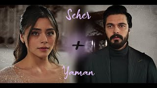 Seher + Yaman - My Salvation ❤︎ #Sehyam