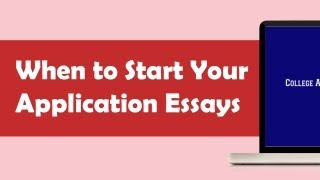 When to Start Writing Your College Application Essays